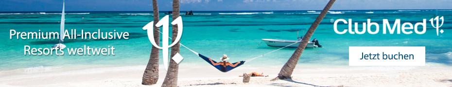All-Inclusive Urlaub in Club Med Resorts weltweit